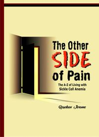 The Other Side of Pain; The A to Z of living with Sickle Cell Anemia【電子書籍】[ Roseleen Jerome ]