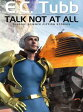 Talk Not At AllClassic Science Fiction Stories【電子書籍】[ E.C. Tubb ]