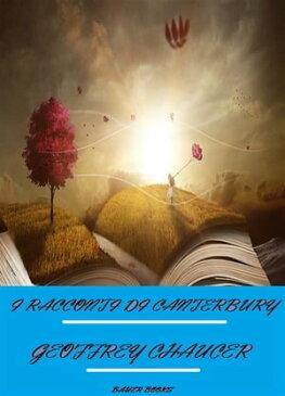 I Racconti di Canterbury【電子書籍】[ Geoffrey Chaucer ]