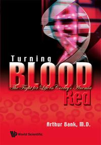 Turning Blood RedThe Fight for Life in Cooley's Anemia【電子書籍】[ Arthur Bank ]