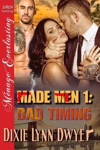 Made Men 1: Bad Timing【電子書籍】[ Dixie Lynn Dwyer ]