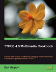 TYPO3 4.3 Multimedia Cookbook【電子書籍】[ Dan Osipov ]