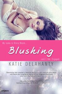 Blushing【電子書籍】[ Katie Delahanty ]