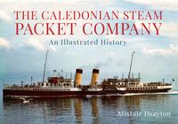 The Caledonian Steam Packet CompanyAn Illustrated History【電子書籍】[ Alistair Deayton ]
