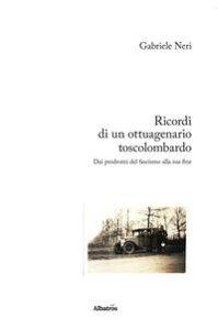 Ricordi di un ottuagenario toscolombardo【電子書籍】[ Gabriele Neri ]