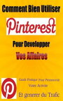 Comment bien utiliser Pinterest pour D?velopper vos AffairesGuide Pratique pour Promouvoir votre Activit? et G?n?rer du Trafic【電子書籍】[ Patrick R. Bonnaudeau ]