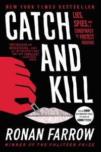 Catch and KillLies, Spies, and a Conspiracy to Protect Predators【電子書籍】[ Ronan Farrow ]
