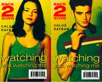 Watching You, Watching Me (Back-2-Back, Book 2)【電子書籍】[ Chloe Rayban ]