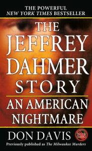 The Jeffrey Dahmer StoryAn American Nightmare【電子書籍】[ Donald A. Davis ]