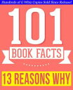 Thirteen Reasons Why - 101 Amazingly True Facts You Didn't Know【電子書籍】[ G Whiz ]