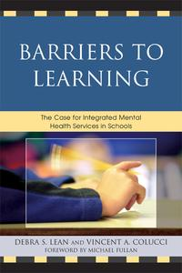 Barriers to LearningThe Case for Integrated Mental Health Services in Schools【電子書籍】[ Debra S. Lean ]