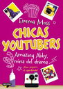 Chicas youtubers. Amazing Abbyreina del dramaChicas youtubers 2【電子書籍】[ Emma Moss ]