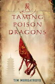 Taming Poison Dragons【電子書籍】[ Tim Murgatroyd ]