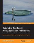 Extending Symfony2 Web Application Framework【電子書籍】[ S?bastien Armand ]