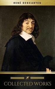 The Collected Works of Ren? Descartes (Golden Deer Classics)【電子書籍】[ Ren? Descartes ]