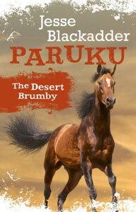 ParukuThe Desert Brumby【電子書籍】[ Jesse Blackadder ]
