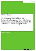 Gestaltung der Materialfluss- und Informationsflussprozesse im betrieblichen Bereich eines Automobilzulieferers (Hitachi Automotive Systems Europe GmbH)【電子書籍】[ Thomas Weschke ]