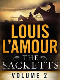 The Sacketts Volume Two 12-Book Bundle【電子書籍】[ Louis L'Amour ]