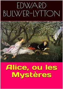 Alice, ou les Myst?res【電子書籍】[ Edward Bulwer-Lytton ]