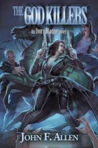The God KillersAn Ivory Blaque Novel【電子書籍】[ John F. Allen ]