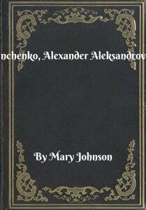 Panchenko, Alexander Aleksandrovich【電子書籍】[ Mary Johnson ]