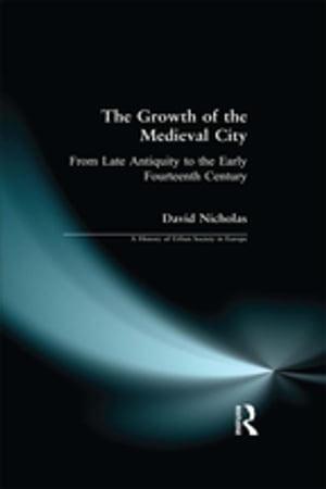 洋書, SOCIAL SCIENCE The Growth of the Medieval CityFrom Late Antiquity to the Early Fourteenth Century David M Nicholas