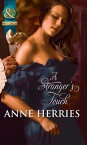 A Stranger's Touch (Mills & Boon Historical)【電子書籍】[ Anne Herries ]