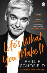 Life's What You Make It【電子書籍】[ Phillip Schofield ]