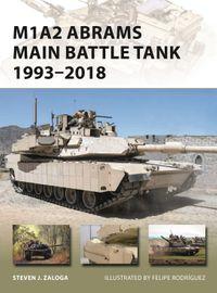 M1A2 Abrams Main Battle Tank 1993?2018【電子書籍】[ Steven J. Zaloga ]