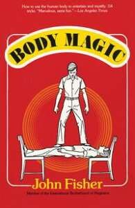 Body Magic【電子書籍】[ John Fisher ]