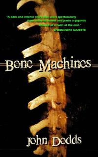 Bone Machines【電子書籍】[ John Dodds ]