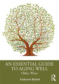 An Essential Guide to Aging WellOlder, Wiser【電子書籍】[ Katharine Bethell ]