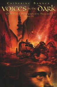 Voices in the DarkThe Last Descendants #2【電子書籍】[ Catherine Banner ]