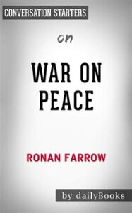 War on Peace: The End of Diplomacy and the Decline of American Influence????????by Ronan Farrow?| Conversation Starters【電子書籍】[ dailyBooks ]