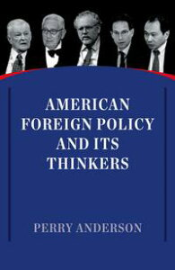 American Foreign Policy and Its Thinkers【電子書籍】[ Perry Anderson ]