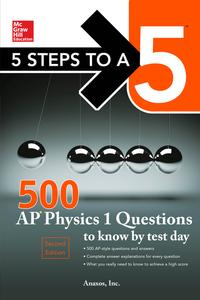 McGraw-Hill's 500 AP Physics 1 Questions to Know by Test Day【電子書籍】[ Anaxos, Inc. ]