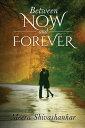 楽天Kobo電子書籍ストアで買える「Between Now and Forever【電子書籍】[ Meera Shivashankar ]」の画像です。価格は348円になります。