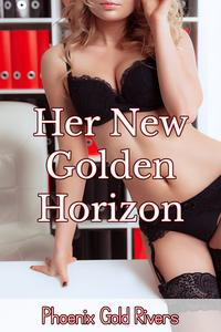 Her New Golden Horizon【電子書籍】[ Phoenix Gold Rivers ]