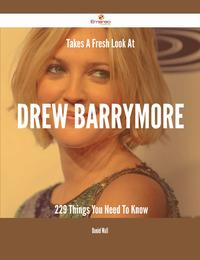 Takes A Fresh Look At Drew Barrymore - 229 Things You Need To Know【電子書籍】[ Daniel Wall ]