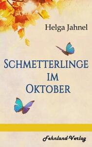 Schmetterlinge im Oktober【電子書籍】[ Helga Jahnel ]