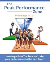 The Peak Performance ZoneHow to get into The Zone and take your performance to the next level【電子書籍】[ Roy Palmer MSTAT ]