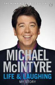 Life and LaughingMy Story【電子書籍】[ Michael McIntyre ]