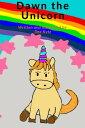 楽天Kobo電子書籍ストアで買える「Dawn the Unicorn【電子書籍】[ Dee Kyte ]」の画像です。価格は106円になります。