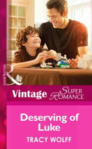 Deserving of Luke (Mills & Boon Vintage Superromance) (Going Back, Book 30)【電子書籍】[ Tracy Wolff ]