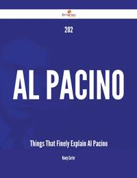 202 Al Pacino Things That Finely Explain Al Pacino【電子書籍】[ Nancy Carter ]