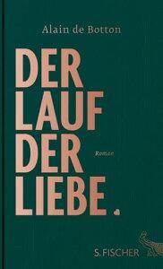 Der Lauf der LiebeRoman【電子書籍】[ Alain de Botton ]