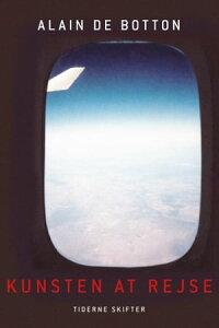 Kunsten at rejse【電子書籍】[ Alain de Botton ]