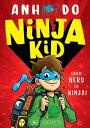 Ninja Kid #1【電子書籍】[ Anh Do ]