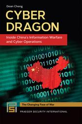Cyber Dragon: Inside China's Information Warfare and Cyber OperationsInside China's Information Warfare and Cyber Operations【電子書籍】[ Dean Cheng ]