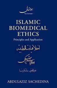 Islamic Biomedical EthicsPrinciples and Application【電子書籍】[ Abdulaziz Sachedina ]